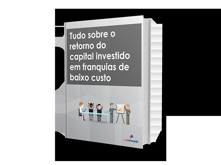 eBook: Tudo Sobre o Retorno do Capital Investido em Franquias de Baixo Custo